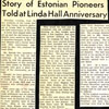 Newspaper article tells the story of Estonian pioneers in the Stettler and Big Valley areas of central Alberta. The occasion was Linda Hall's 50th anniversary, which is near Stettler, Alberta.